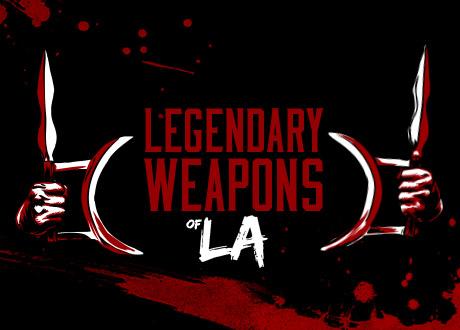 Legendary Weapons of LA